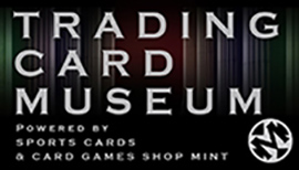 TRADING CARD MUSEUM